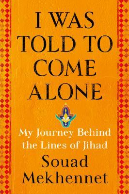 I was told to come alone my journey behind the lines of jihad by 31848282 fandeluxe Gallery