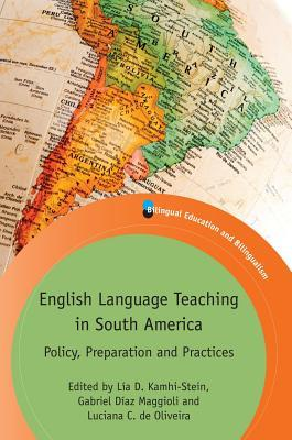 English Language Teaching in South America: Policy, Preparation and Practices