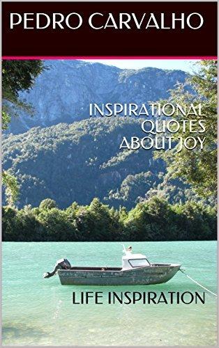 INSPIRATIONAL QUOTES ABOUT JOY: LIFE INSPIRATION