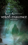 Veiled Existence (Legacy in Legend #2)