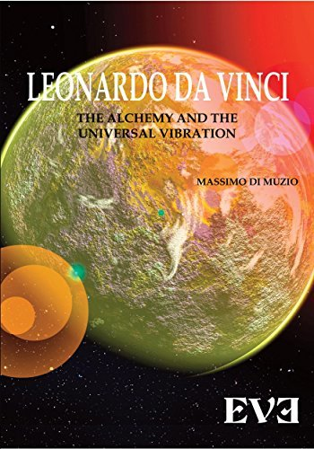 LEONARDO DA VINCI The Alchemy And the Universal Vibration