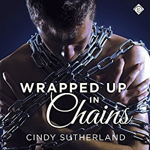 Audio Book Review: Wrapped Up in Chains by Cindy Sutherland (Author) &  John Anthony Davis (Narrator)