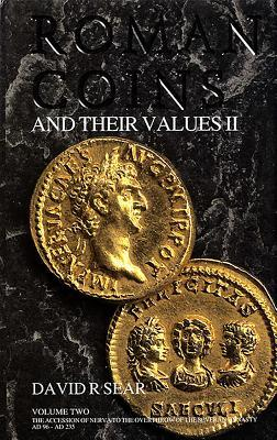 Roman Coins And Their Values, Vol Ii, The Accession Of Nerva To The Overthrow Of The Severan Dynasty Ad 96   Ad 235 (Vol 2)