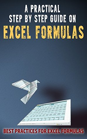 """50 Most Powerful Excel Functions and Formulas: Advanced Ways to Save Your Time and Make Complex Analysis Quick and Easy!"" (Save Your Time With MS Excel! Book 1)"