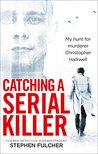 Catching a Serial Killer by Stephen Fulcher