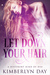 Let Down Your Hair by Kimberlyn Day