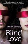 Blind love by Anna Wayne