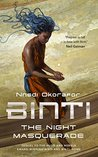 The Night Masquerade (Binti #3)