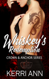 Whiskey's Redemption (Crown and Anchor, #4)