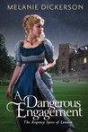 A Dangerous Engagement by Melanie Dickerson