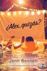 ¿Alex, quizás? by Jenn Bennett