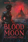 Blood Moon: A Captive's Tale