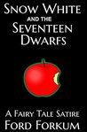 Snow White and the Seventeen Dwarfs: A Fairy Tale Satire