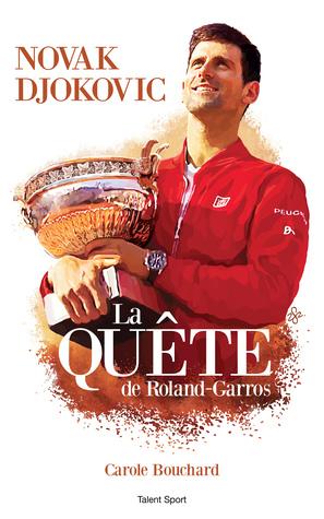 Novak Djokovic - La Quete de Roland-Garros