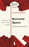 Borrowed Spaces: Life Between the Cracks of Modern Hong Kong