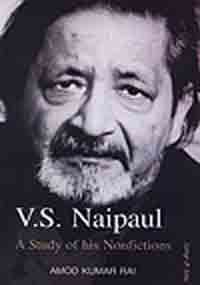 V S Naipaul: A Study Of His Nonfictions