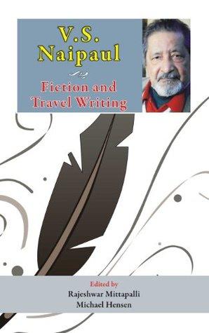 V.S.Naipaul: Fiction and Travel Writing