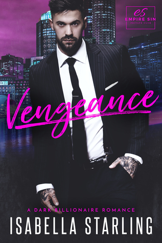 Vengeance (Empire Sin #1) by Isabella Starling