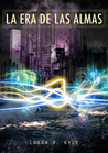 La era de las almas by Logan R. Kyle