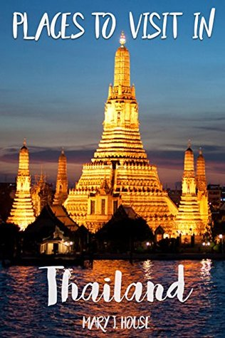 Places to visit In Thailand: Amazing Thailand Place Travel Must Go Trip Guide Tourist Beautiful Highlights Photobbok Arts Picture (Travel, Thailand Place, ... Picture, Bangkok, Pattaya, Puket Book 1)