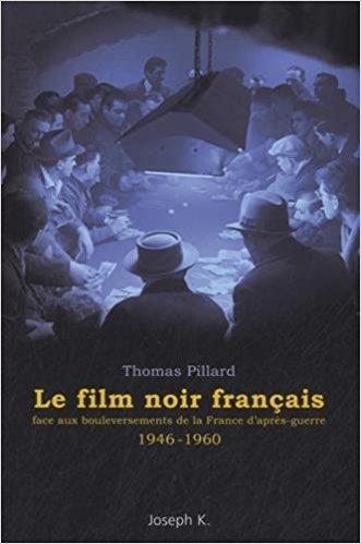 Le film noir français face aux bouleversements de la France d'après-guerre (1946-1960)