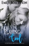 Playing it Cool (Portwood Brothers, #1)