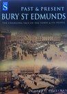 Bury St Edmunds Past and Present