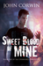 Sweet Blood of Mine (Overworld Chronicles, #1) by John Corwin