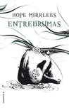 Entrebrumas by Hope Mirrlees