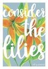 Consider the Lilies by Elizabeth Foss