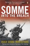 Somme: Into the Breach by Hugh Sebag-Montefiore