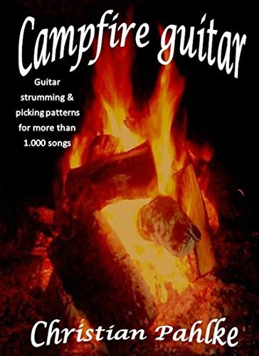 Campfire guitar: Guitar strumming and picking patterns for more than 1.000 songs