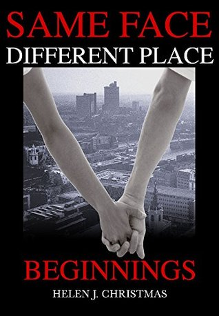 Beginnings (Same Face Different Place, #1)