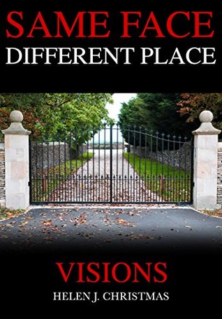 Visions (Same Face Different Place, #2)