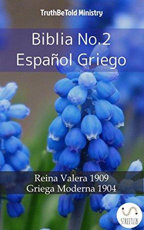 Biblia No.2 Español Griego: Reina Valera 1909 - Griega Moderna 1904 (Parallel Bible Halseth)