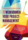 77 werkvormen voor projectmanagement by Nicoline Mulder