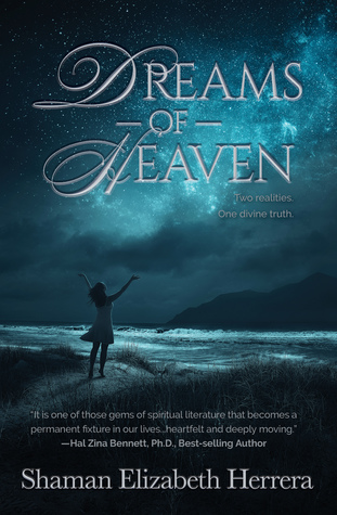Dreams of Heaven by Shaman Elizabeth Herrera