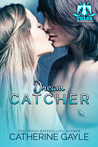Dream Catcher (Tulsa Thunderbirds, #6)