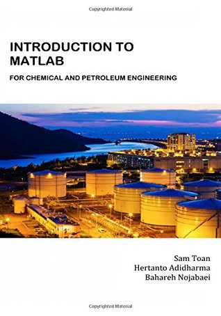 Introduction to MATLAB for Chemical & Petroleum Engineering