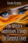 The Elemental Coven (Witch's Ambitions Trilogy #2)