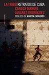 La tribu. Retratos de Cuba by Carlos Manuel Álvarez