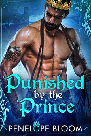 Punished by the Prince by Penelope Bloom