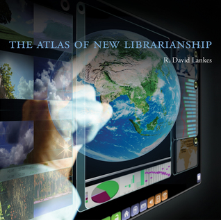 The Atlas of New Librarianship por R. David Lankes