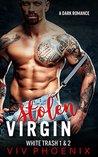 Stolen Virgin  (Curvy Bride & Bad Boy's Baby White Trash 1 & 2 Book 0)