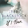 If I Run (If I Run, #1) by Terri Blackstock