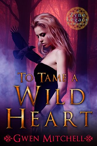 To Tame a Wild Heart (Zyne Legacy #1)