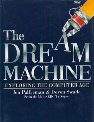 The Dream Machine: Exploring the Computer Age
