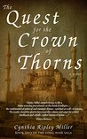 The Quest for the Crown of Thorns by Cynthia Ripley Miller