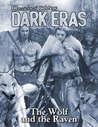 Dark Eras: The Wolf and the Raven