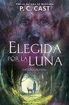 Elegida por la luna by P.C. Cast